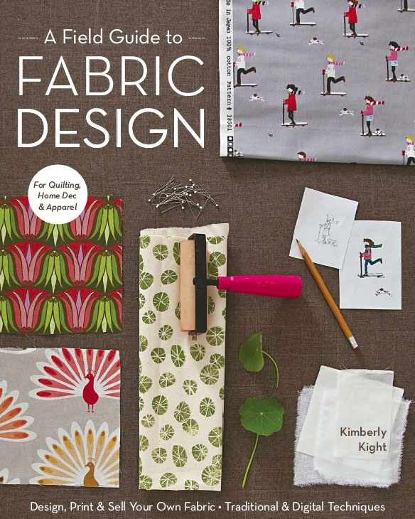 """A Field Guide to Fabric Design"" von Kim Kight"